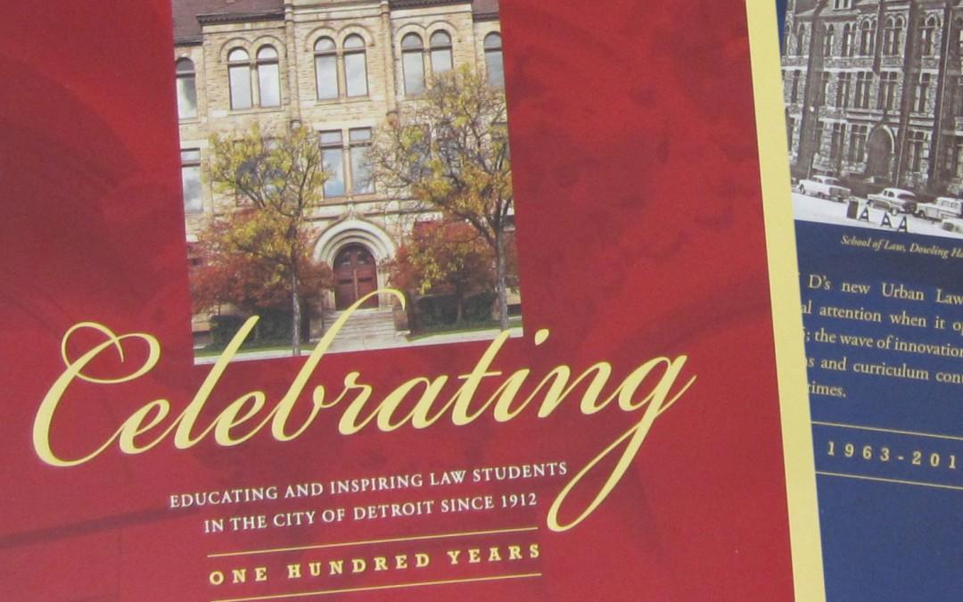 University of Detroit Mercy School of Law Centennial Celebration